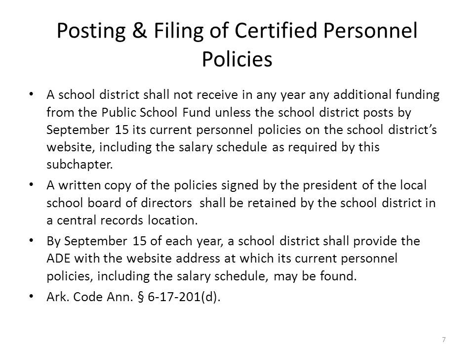 Posting & Filing of Certified Personnel Policies A school district shall not receive in any year any additional funding from the Public School Fund unless the school district posts by September 15 its current personnel policies on the school district's website, including the salary schedule as required by this subchapter.