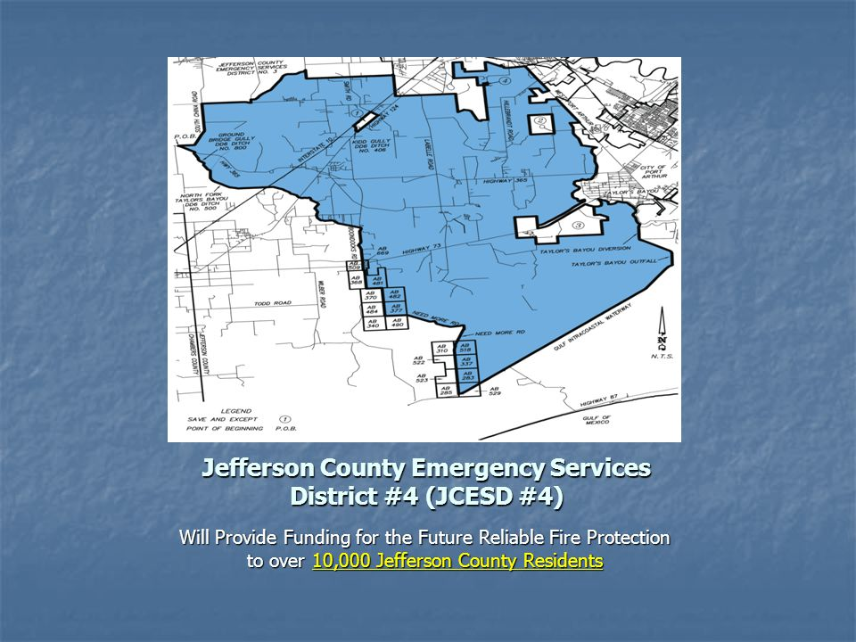Jefferson County Emergency Services District #4 (JCESD #4) Will Provide Funding for the Future Reliable Fire Protection to over 10,000 Jefferson County Residents