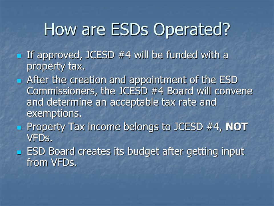How are ESDs Operated.If approved, JCESD #4 will be funded with a property tax.