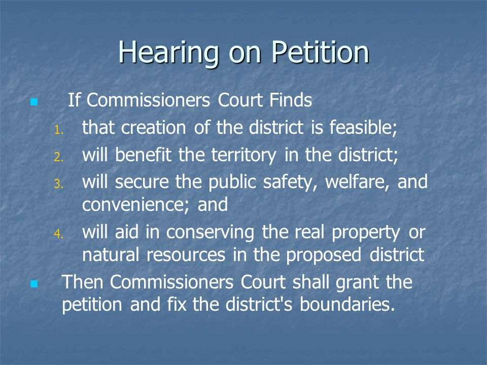 Hearing on Petition If Commissioners Court Finds 1.