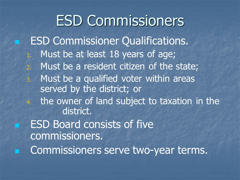 ESD Commissioners ESD Commissioner Qualifications.