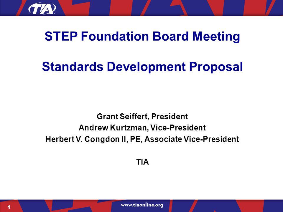 1 STEP Foundation Board Meeting Standards Development Proposal Grant Seiffert, President Andrew Kurtzman, Vice-President Herbert V.
