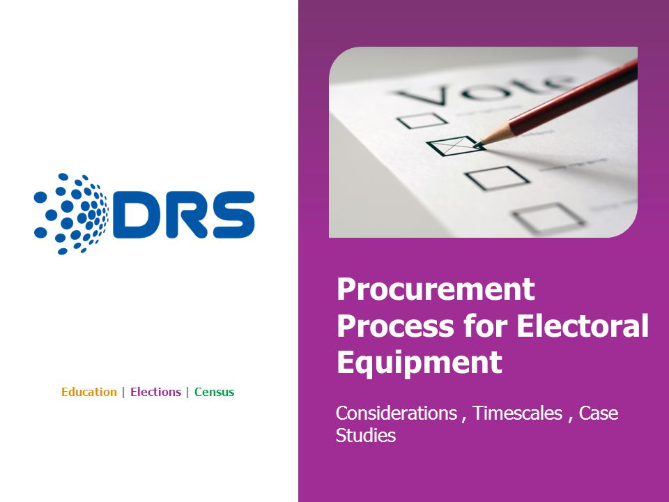 Education | Elections | Census Procurement Process for Electoral Equipment Considerations, Timescales, Case Studies