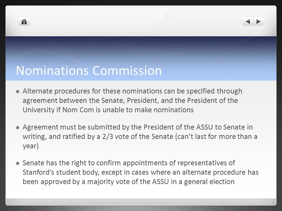 Nominations Commission Alternate procedures for these nominations can be specified through agreement between the Senate, President, and the President