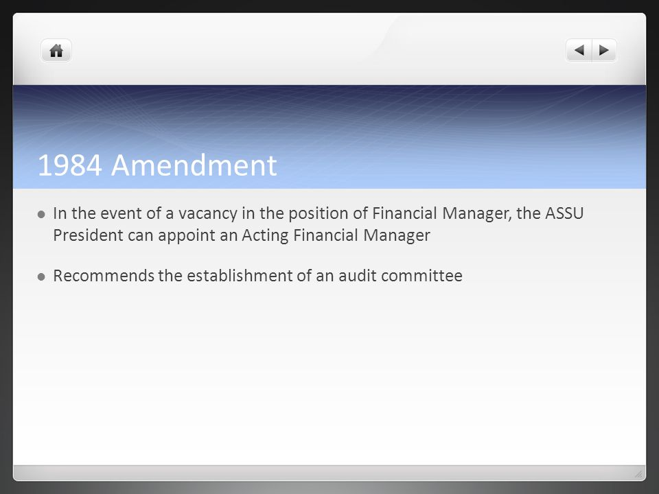 1984 Amendment In the event of a vacancy in the position of Financial Manager, the ASSU President can appoint an Acting Financial Manager Recommends the establishment of an audit committee