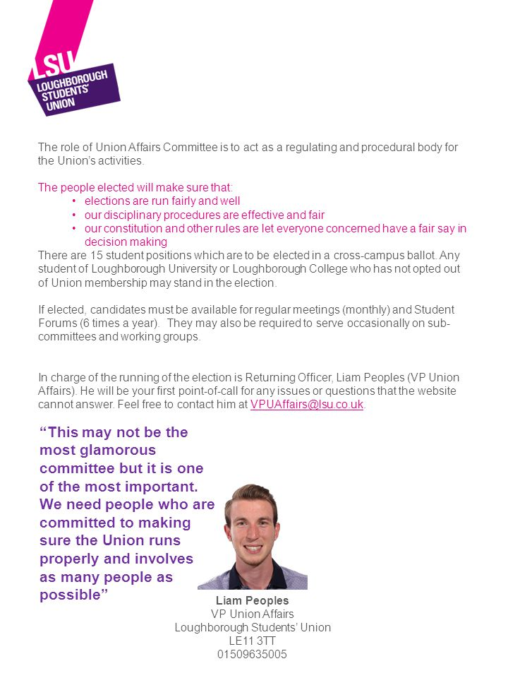 Dates and Times Nominations: Opens online at www.lsu.co.uk/elections from 12:00pm on Thursday 8 th October and close on Monday 13 th October 12:00pm.