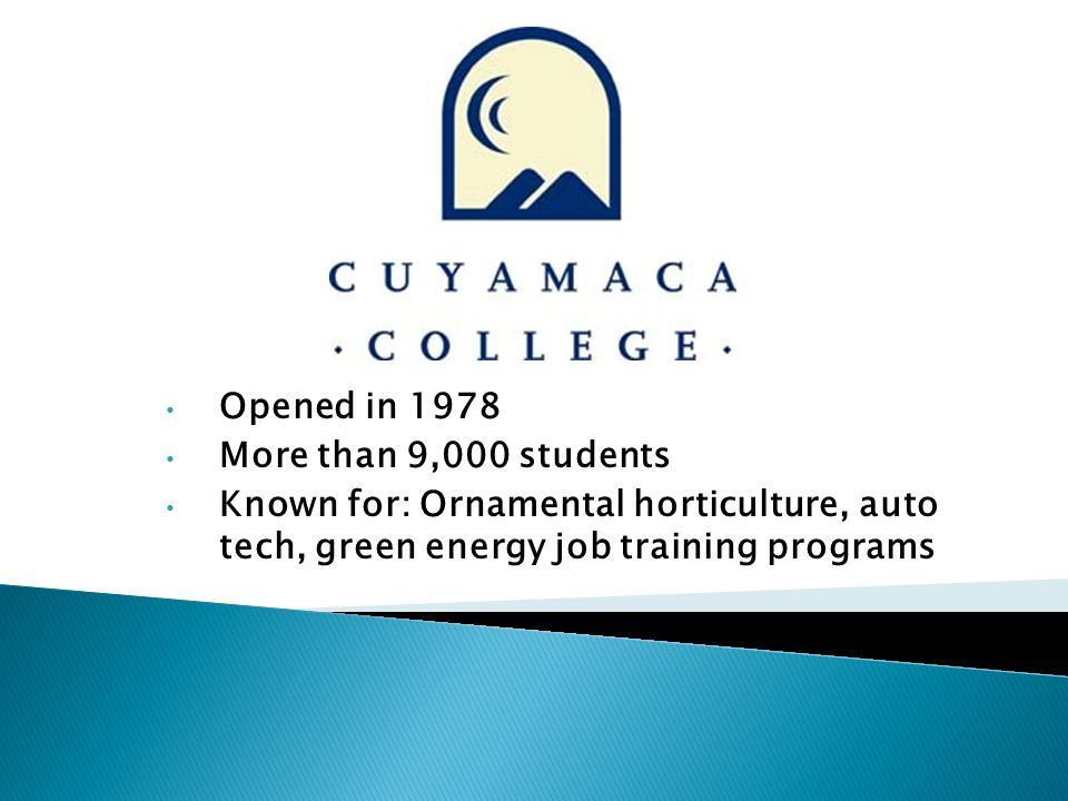 Opened in 1978 More than 9,000 students Known for: Ornamental horticulture, auto tech, green energy job training programs