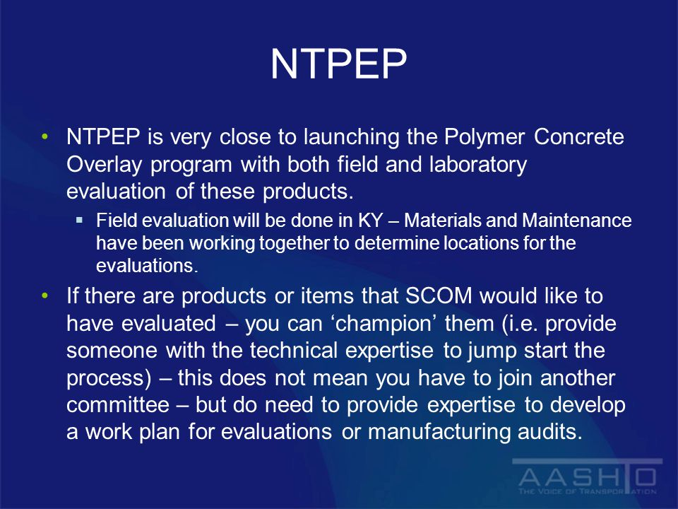 NTPEP NTPEP is very close to launching the Polymer Concrete Overlay program with both field and laboratory evaluation of these products.