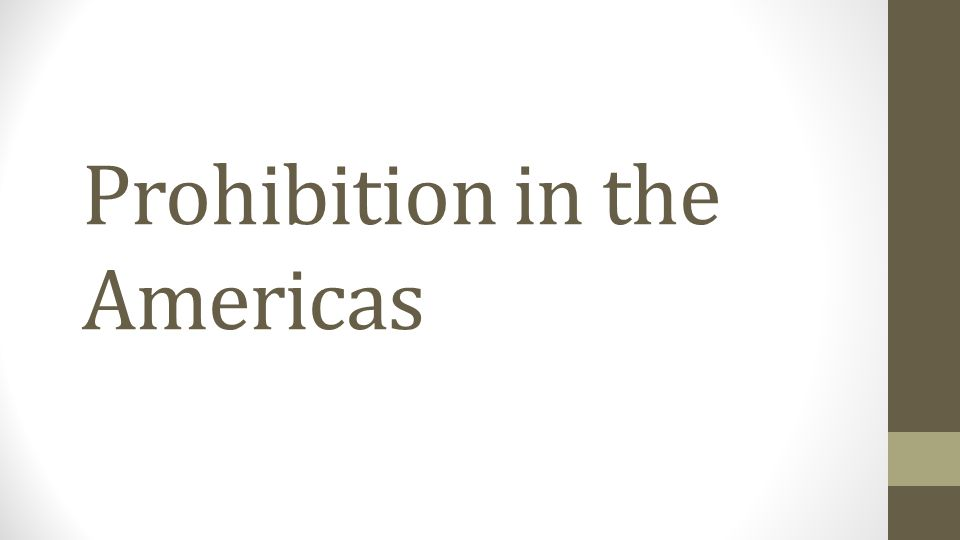 Prohibition in the Americas