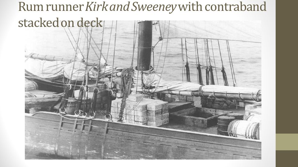 Rum runner Kirk and Sweeney with contraband stacked on deck