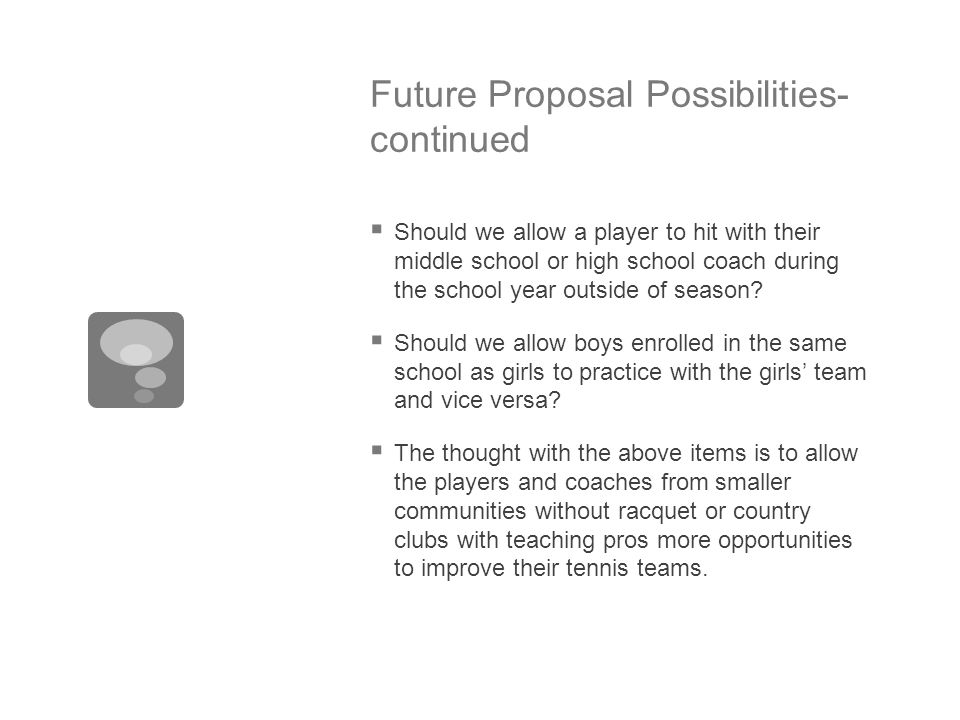 Future Proposal Possibilities- continued  Should we allow a player to hit with their middle school or high school coach during the school year outsid
