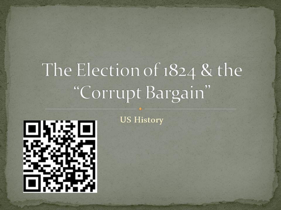 Election of 1824 J.Q.AdamsH. ClayW. CrawfordA.