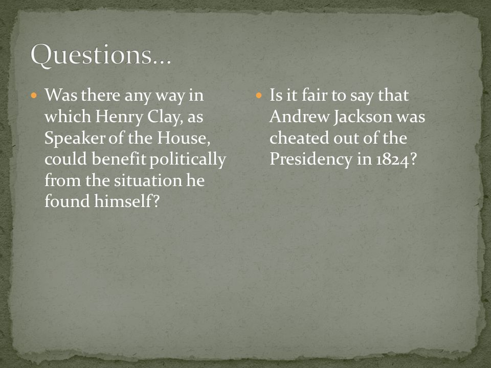 Was there any way in which Henry Clay, as Speaker of the House, could benefit politically from the situation he found himself.