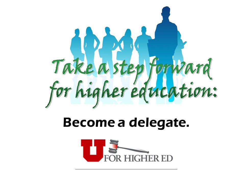 Become a delegate.