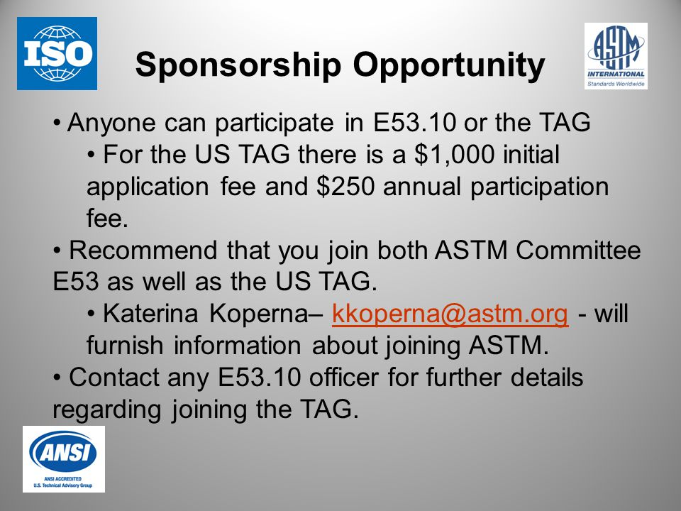 Anyone can participate in E53.10 or the TAG For the US TAG there is a $1,000 initial application fee and $250 annual participation fee. Recommend that