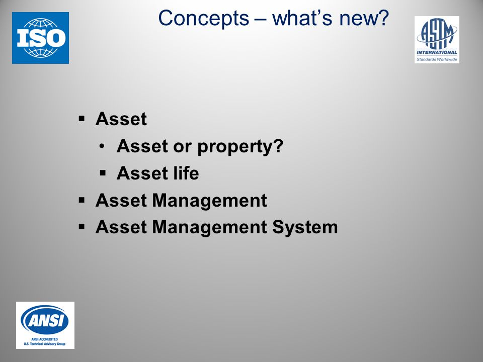 Concepts – what's new. Asset Asset or property.