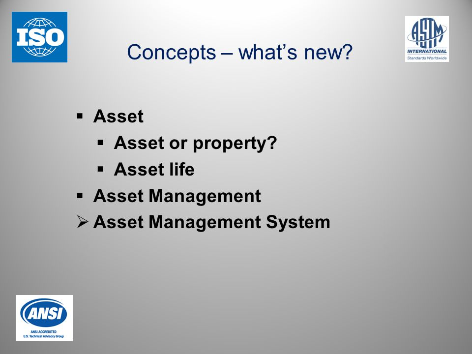 Concepts – what's new.  Asset  Asset or property.