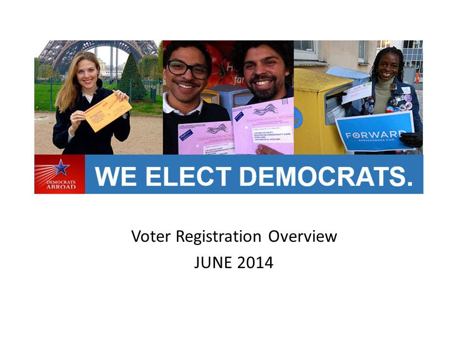 Voter Registration Overview JUNE 2014