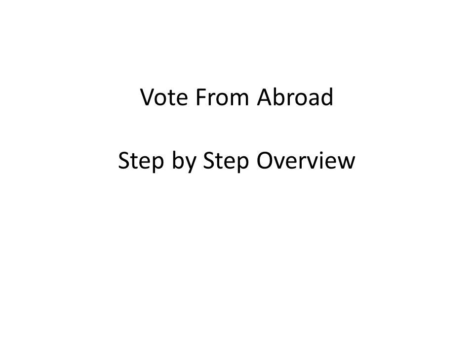 Vote From Abroad Step by Step Overview