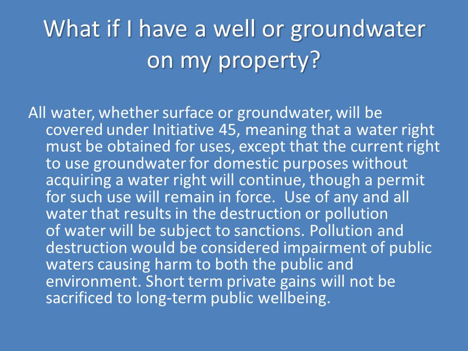 What if I have a well or groundwater on my property.