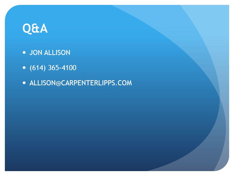 Q&A JON ALLISON (614) 365-4100 ALLISON@CARPENTERLIPPS.COM