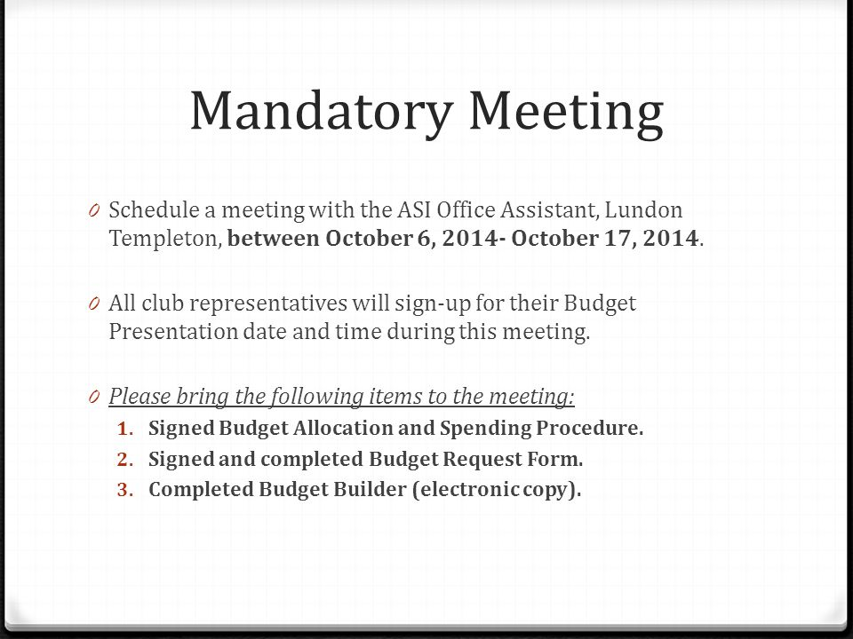 Mandatory Meeting 0 Schedule a meeting with the ASI Office Assistant, Lundon Templeton, between October 6, 2014- October 17, 2014.