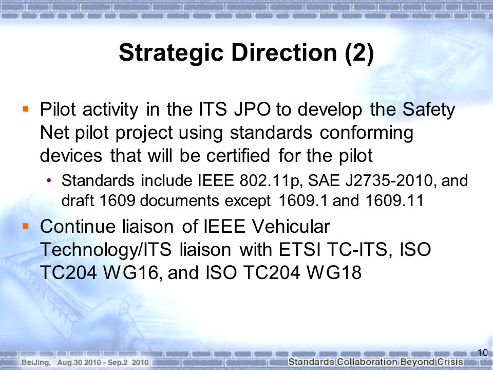 Strategic Direction (2)  Pilot activity in the ITS JPO to develop the Safety Net pilot project using standards conforming devices that will be certif
