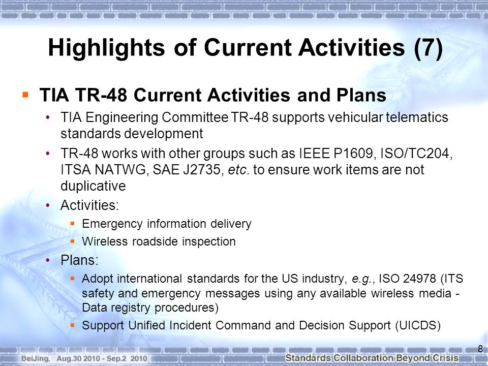 Highlights of Current Activities (7)  TIA TR-48 Current Activities and Plans TIA Engineering Committee TR-48 supports vehicular telematics standards
