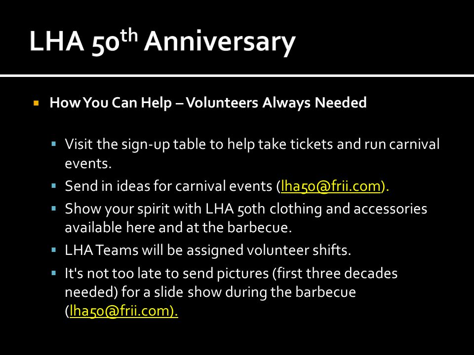  How You Can Help – Volunteers Always Needed  Visit the sign-up table to help take tickets and run carnival events.