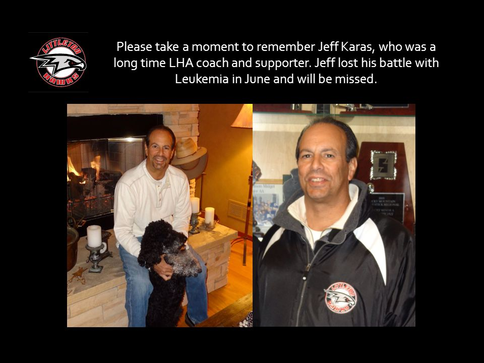 Please take a moment to remember Jeff Karas, who was a long time LHA coach and supporter.