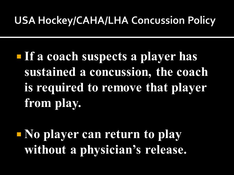  If a coach suspects a player has sustained a concussion, the coach is required to remove that player from play.