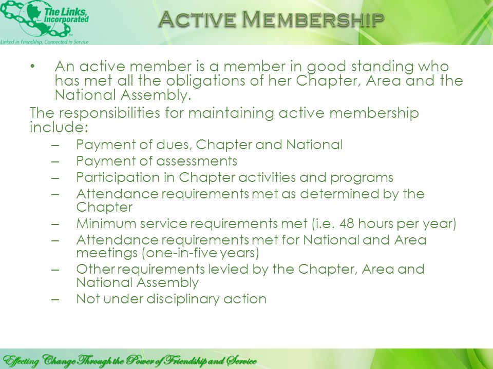 An active member is a member in good standing who has met all the obligations of her Chapter, Area and the National Assembly.