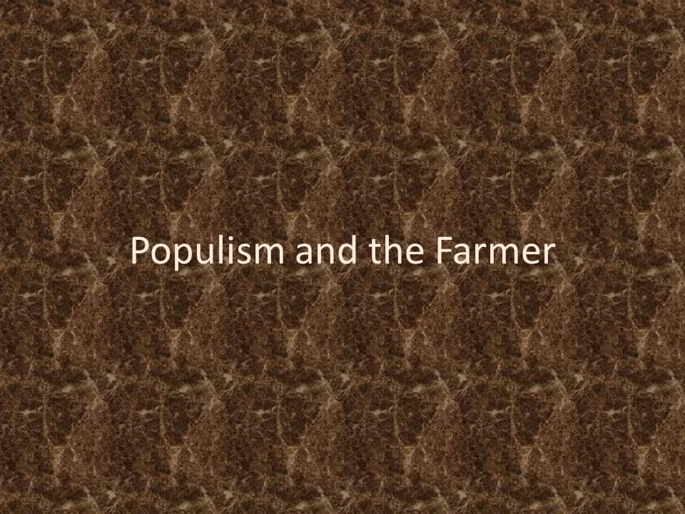 Populism and the Farmer