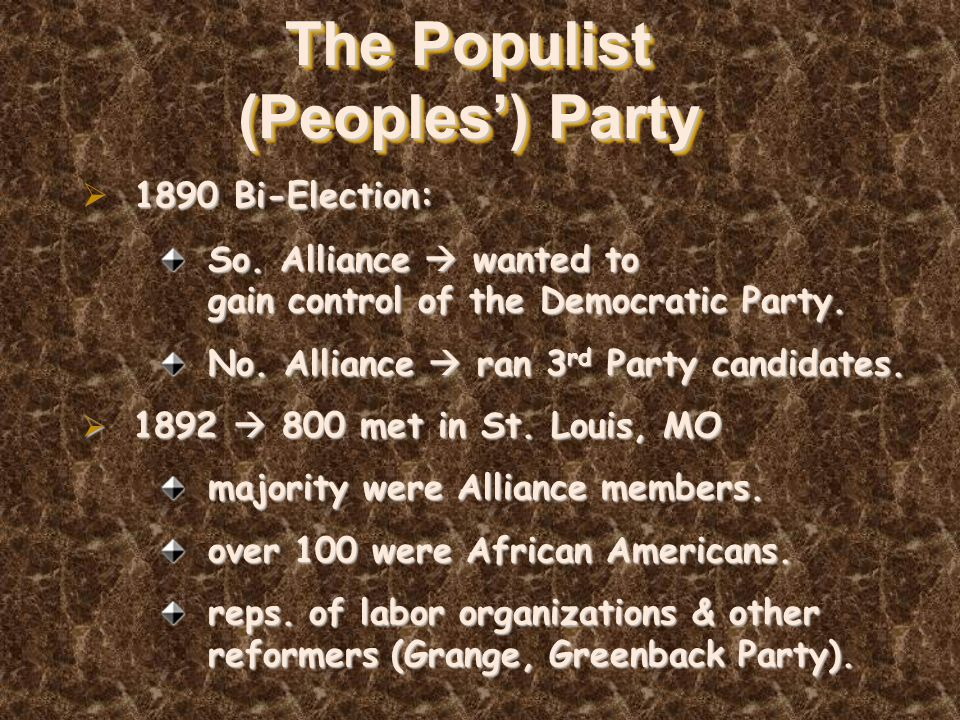The Populist (Peoples') Party 1890 Bi-Election:  1890 Bi-Election: So. Alliance  wanted to gain control of the Democratic Party. No. Alliance  ran