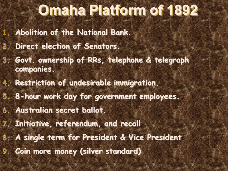 Omaha Platform of 1892 1. Abolition of the National Bank.