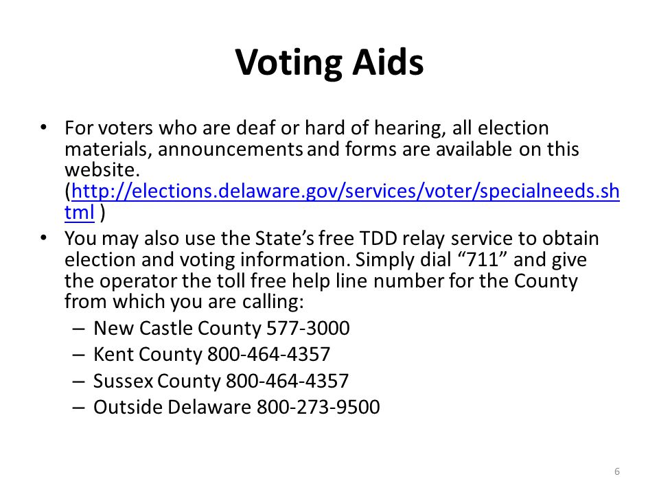 Voting Aids For voters who are deaf or hard of hearing, all election materials, announcements and forms are available on this website. (http://electio