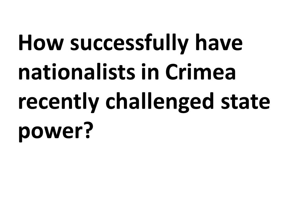 How successfully have nationalists in Crimea recently challenged state power