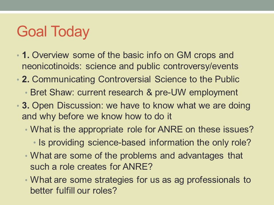 Biotech Crops: Main Points Farmers derive multiple benefits from them Help reduce some of agriculture's negative impacts on the environment Some problems are developing that jeopardize these benefits to farmers and agriculture Consumers remain vocally resistant to GM crops, yet many continue to buy them Should we label GM foods?