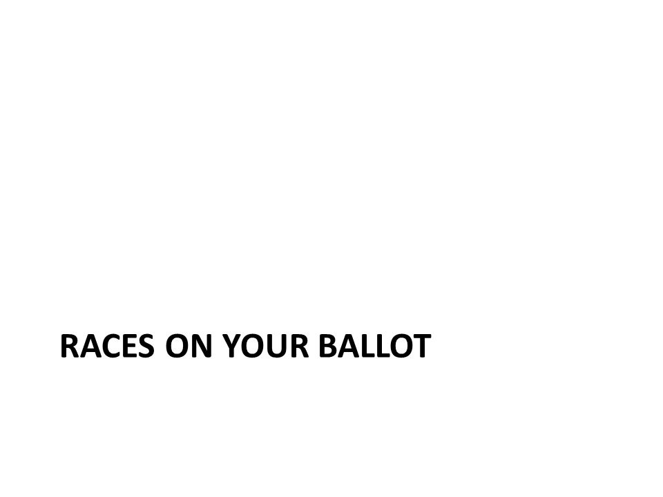 RACES ON YOUR BALLOT