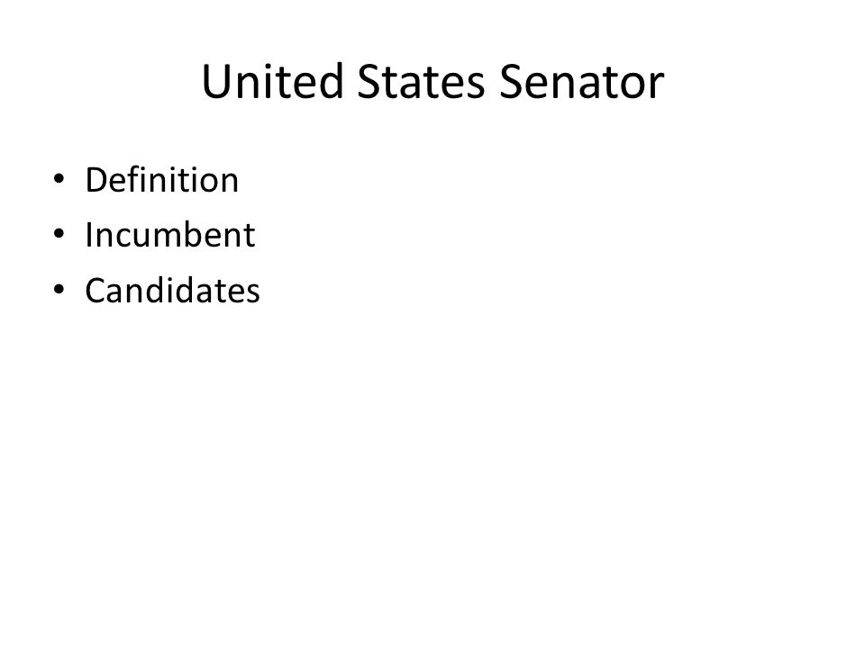 United States Senator Definition Incumbent Candidates