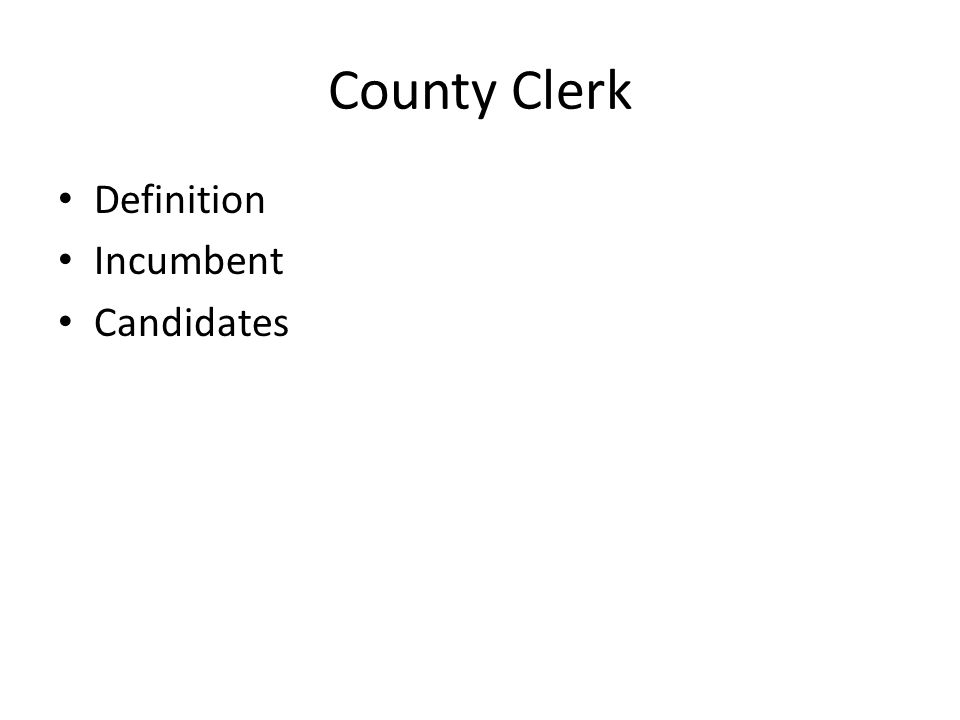 County Clerk Definition Incumbent Candidates