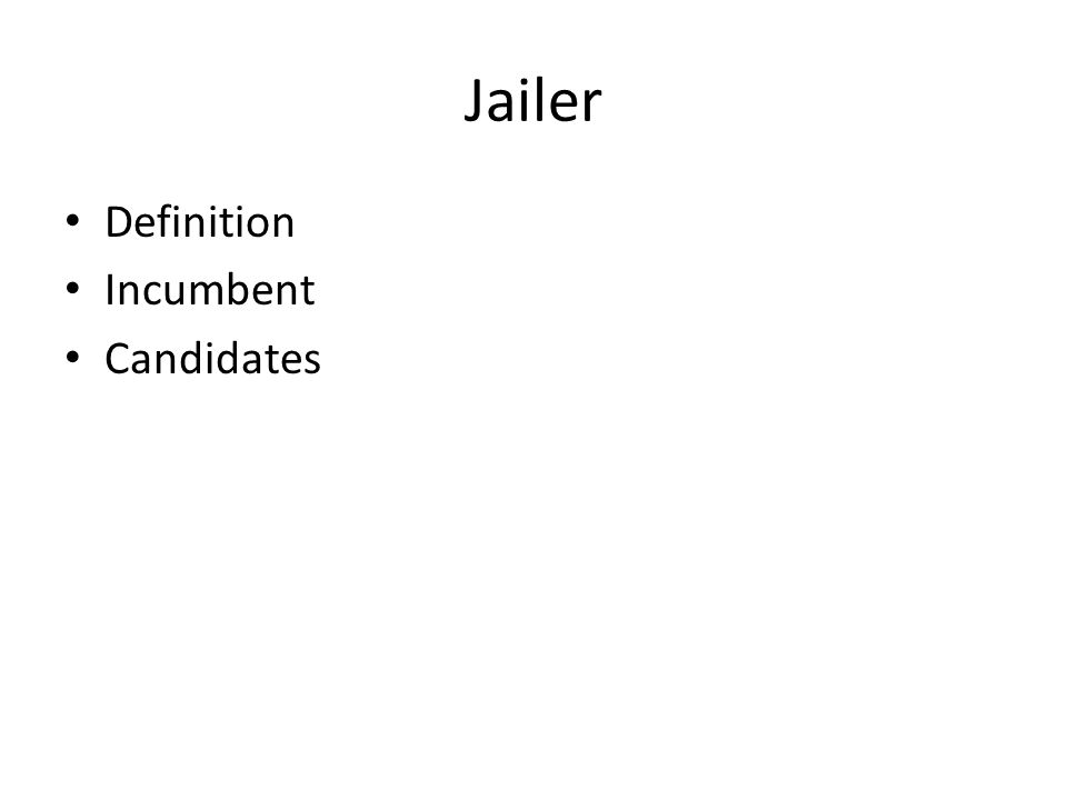 Jailer Definition Incumbent Candidates