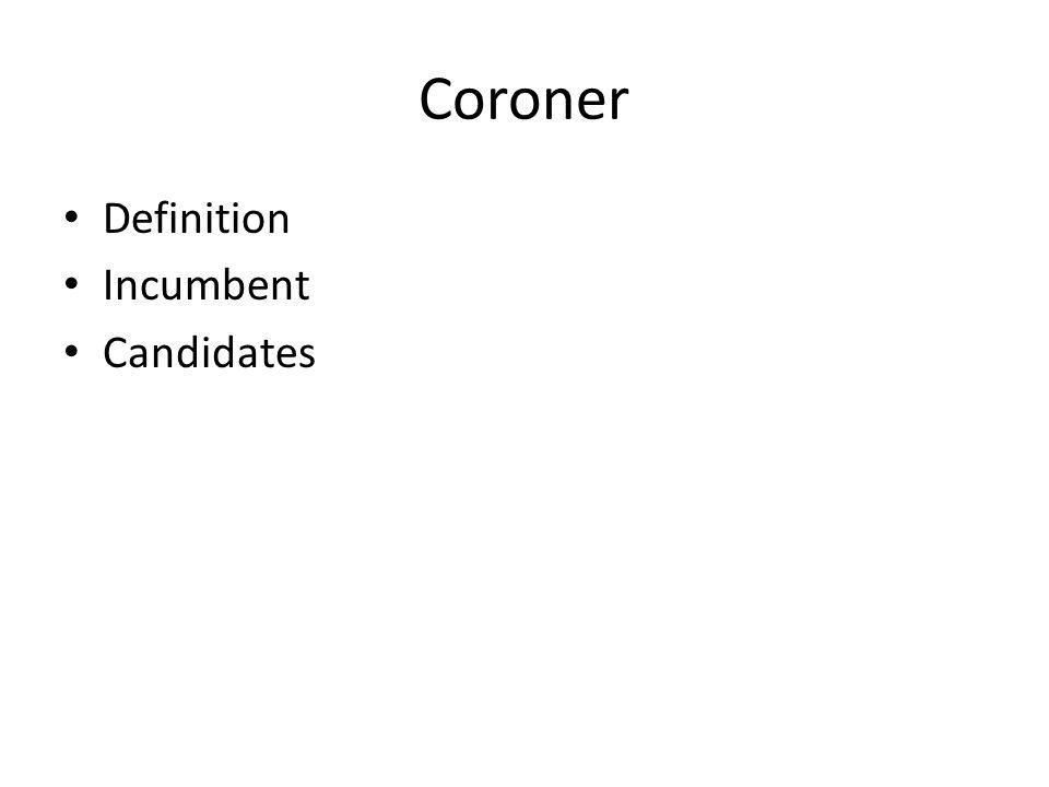Coroner Definition Incumbent Candidates