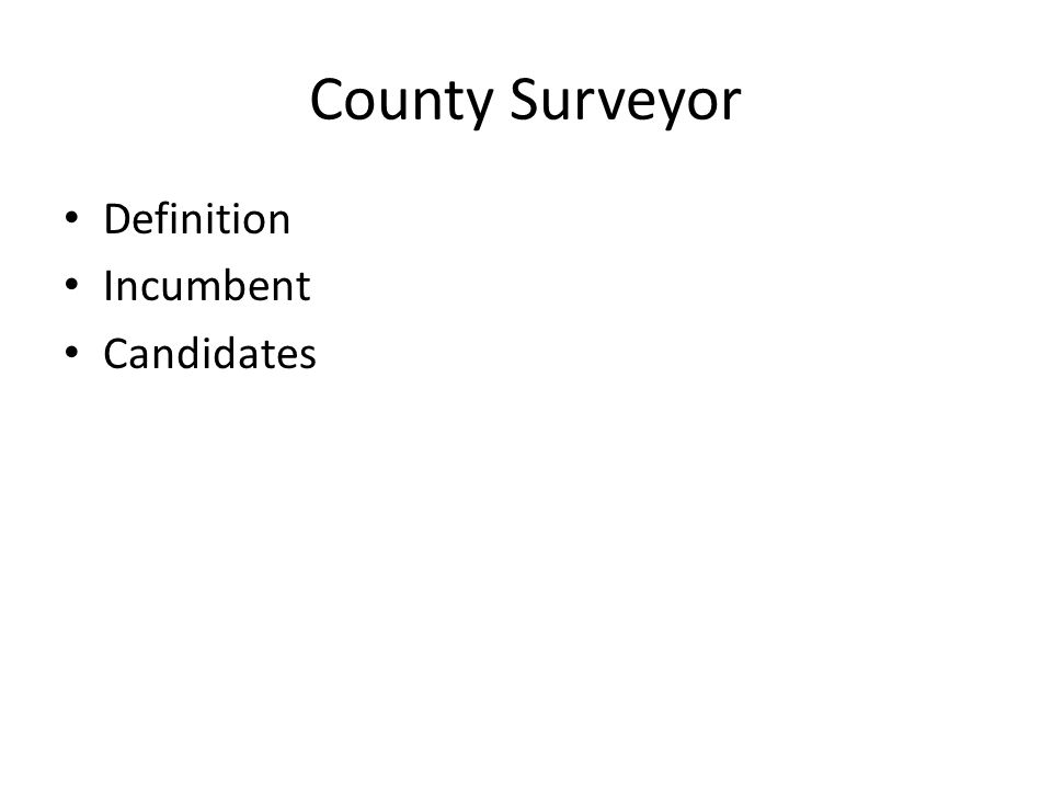 County Surveyor Definition Incumbent Candidates