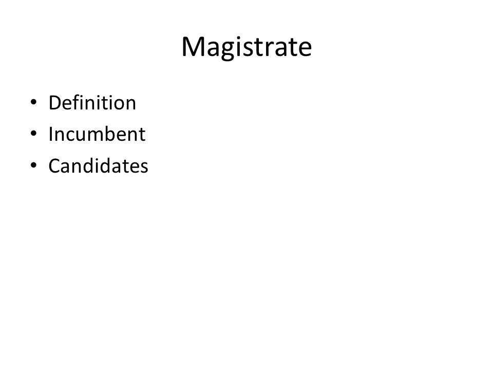 Magistrate Definition Incumbent Candidates