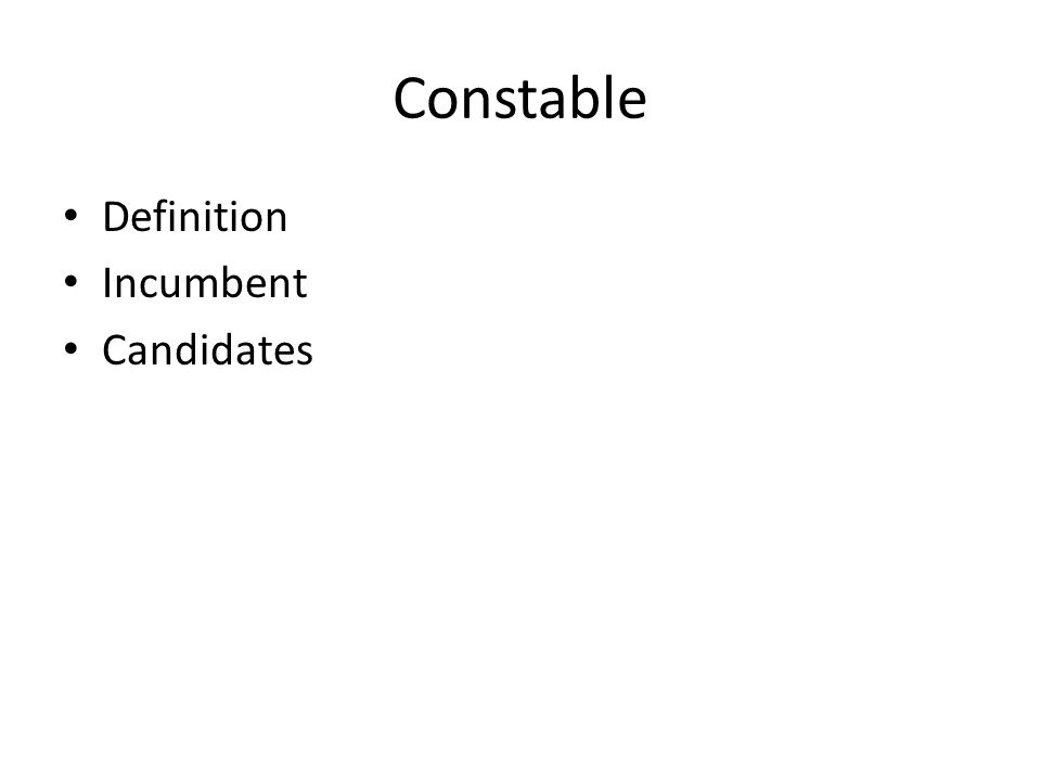 Constable Definition Incumbent Candidates