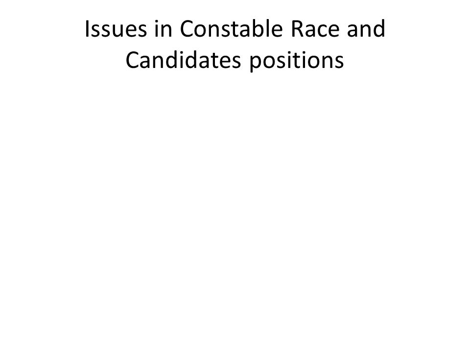 Issues in Constable Race and Candidates positions
