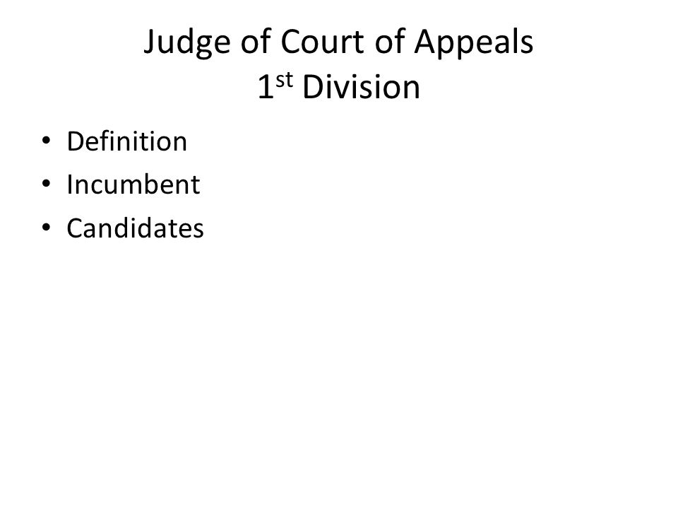 Judge of Court of Appeals 1 st Division Definition Incumbent Candidates