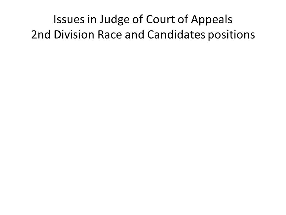 Issues in Judge of Court of Appeals 2nd Division Race and Candidates positions