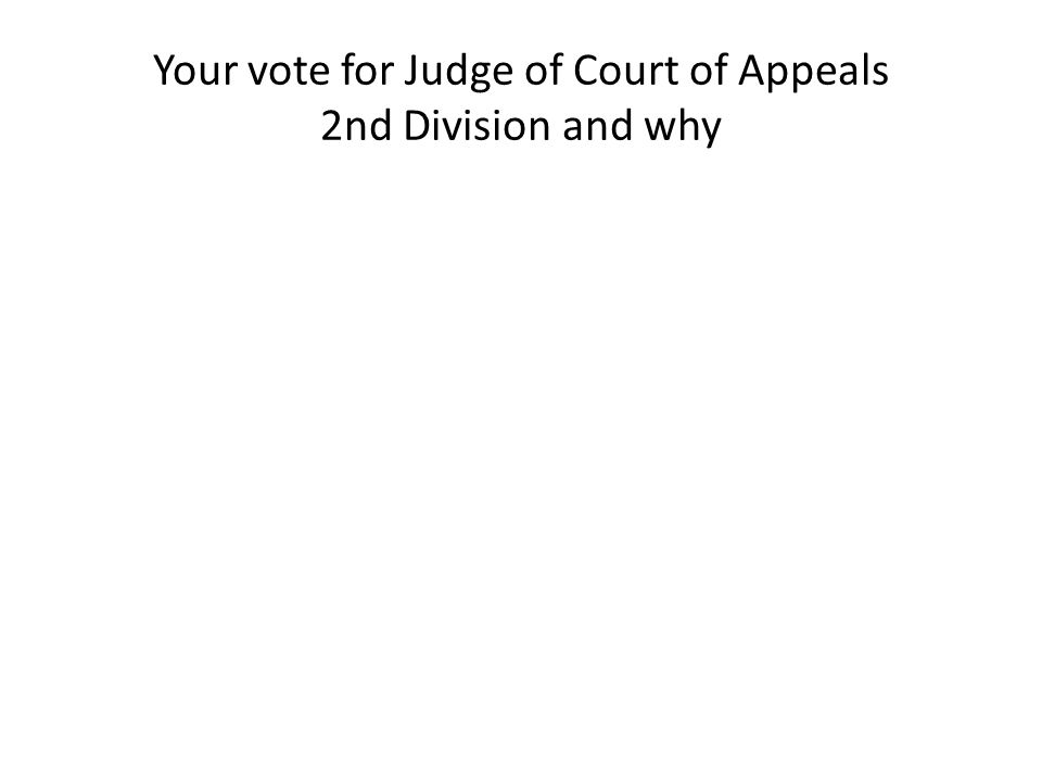 Your vote for Judge of Court of Appeals 2nd Division and why